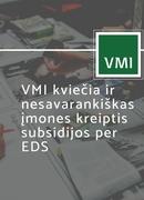 VMI kviečia ir nesavarankiškas įmones kreiptis subsidijos per EDS