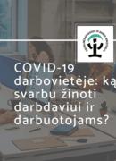 COVID-19 darbovietėje: kas svarbu?