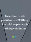KVIEČIAME TEIKTI PASIŪLYMUS DĖL TILTO G. KOMPLEKSO PASTATŲ IR ERDVIŲ ĮVEIKLINIMO