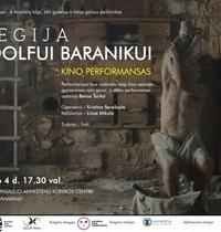 """Kino performansas""""Elegija Rudolfui Baranikui""""."""