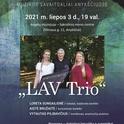 """""""LAV Trio + Art"""" koncertas"""
