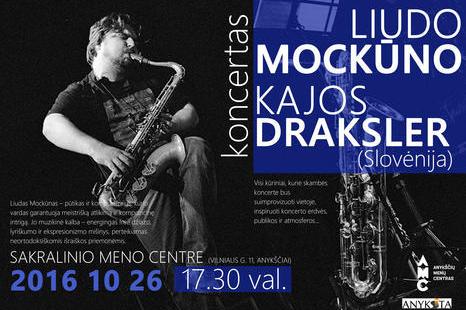 Spalio 26 d. Liudo Mockūno ir Kajos Draksler koncertas