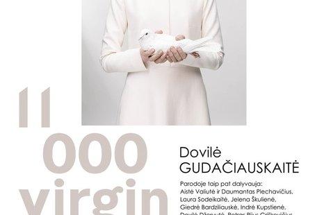 """Dovilės Gudačiauskaitės projekto paroda """"11 000 virgins"""""""