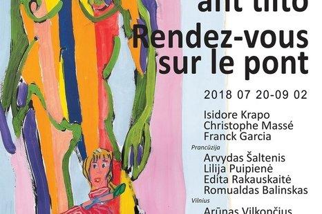 """Lietuvos ir Prancūzijos menininkų paroda """"Susitikimas ant tilto"""""""