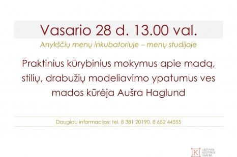 Vasario 28 d. Praktiniai kūrybiniai užsiėmimai apie madą kartu su Aušra Haglund